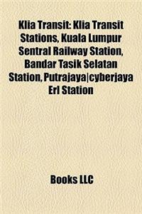Klia Transit: Klia Transit Stations, Kuala Lumpur Sentral Railway Station, Bandar Tasik Selatan Station, Putrajaya]cyberjaya Erl Sta