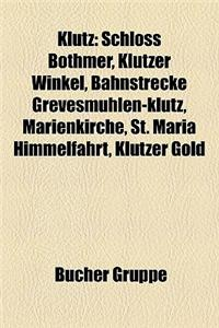 Kltz: Schloss Bothmer, Kltzer Winkel, Bahnstrecke Grevesmhlen-Kltz, Marienkirche, St. Mari Himmelfahrt, Kltzer Gold