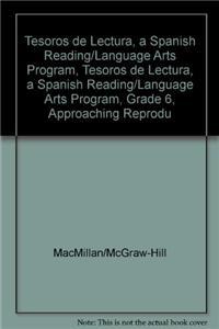 Tesoros de Lectura, a Spanish Reading/Language Arts Program, Grade 6, Approaching Reproducibles