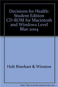 Decisions for Health: Student Edition CD-ROM for Macintosh and Windows Level Blue 2004