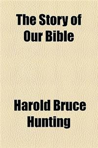 The Story of Our Bible