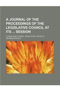 Journal of the Proceedings of the Legislative Council of the Territory of Florida at Its Session Volume 1