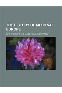 The History of Medieval Europe