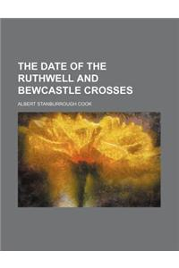 The Date of the Ruthwell and Bewcastle Crosses