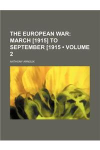 The European War (Volume 2); March [1915] to September [1915