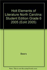 Holt Elements of Literature North Carolina: Student Edition Grade 6 2005
