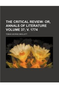 The Critical Review Volume 37; V. 1774; Or, Annals of Literature