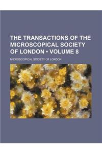 The Transactions of the Microscopical Society of London (Volume 8)