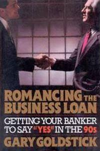 Romancing the Business Loan