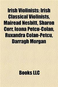 Irish Violinists Irish Violinists: Irish Classical Violinists, Mirad Nesbitt, Sharon Corr, Ioanirish Classical Violinists, Mirad Nesbitt, Sharon Corr,