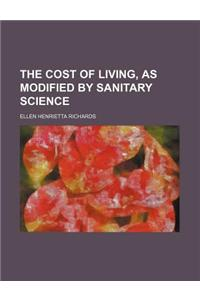 The Cost of Living, as Modified by Sanitary Science