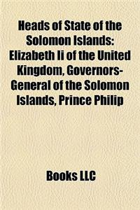 Heads of State of the Solomon Islands: Elizabeth II of the United Kingdom, Governors-General of the Solomon Islands, Prince Philip