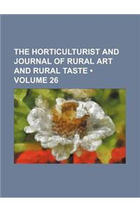 The Horticulturist and Journal of Rural Art and Rural Taste (Volume 26)