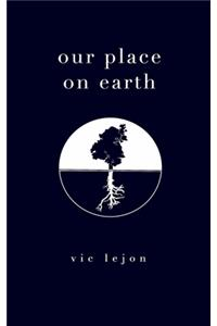 our place on earth