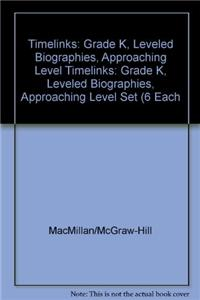 Timelinks: Grade K, Leveled Biographies, Approaching Level Set (6 Each of 5 Titles)