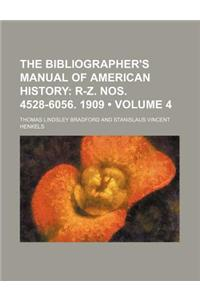 The Bibliographer's Manual of American History (Volume 4); R-Z. Nos. 4528-6056. 1909