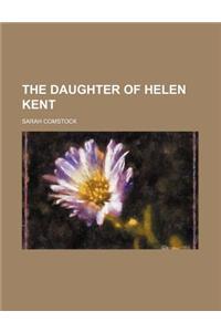 The Daughter of Helen Kent