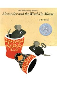 Alexander and the Wind-Up Mouse: (Reissue; Caldecott Honor Book)