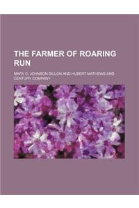 The Farmer of Roaring Run