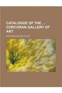 Catalogue of the Corcoran Gallery of Art