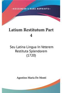 Latium Restitutum Part 4: Seu Latina Lingua in Veterem Restituta Splendorem (1720)