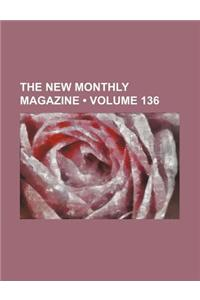 New Monthly Magazine Volume 136