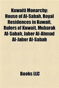 Kuwaiti Monarchy: House of Al-Sabah, Royal Residences in Kuwait, Rulers of Kuwait, Mubarak Al-Sabah, Jaber Al-Ahmad Al-Jaber Al-Sabah
