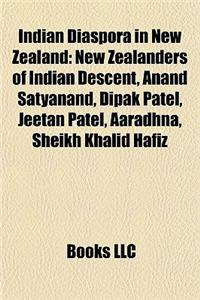 Indian Diaspora in New Zealand: New Zealanders of Indian Descent, Anand Satyanand, Dipak Patel, Jeetan Patel, Aaradhna, Sheikh Khalid Hafiz