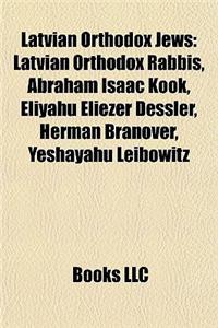 Latvian Orthodox Jews: Latvian Orthodox Rabbis, Abraham Isaac Kook, Eliyahu Eliezer Dessler, Herman Branover, Yeshayahu Leibowitz