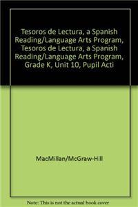 Tesoros de Lectura, a Spanish Reading/Language Arts Program, Grade K, Unit 10, Student Activity Book