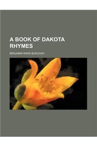 A Book of Dakota Rhymes