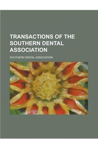 Transactions of the Southern Dental Association