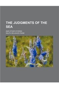 The Judgments of the Sea; And Other Stories