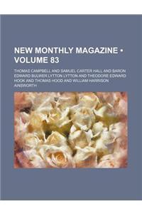 New Monthly Magazine (Volume 83)