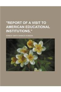 Report of a Visit to American Educational Institutions,