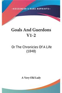 Goals and Guerdons V1-2: Or the Chronicles of a Life (1848)