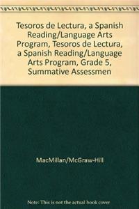 Tesoros de Lectura, a Spanish Reading/Language Arts Program, Grade 5, Summative Assessment Handbook