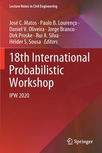 18th International Probabilistic Workshop
