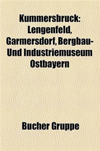 Kummersbruck: Lengenfeld, Garmersdorf, Bergbau- Und Industriemuseum Ostbayern