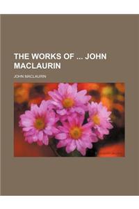 The Works of John Maclaurin