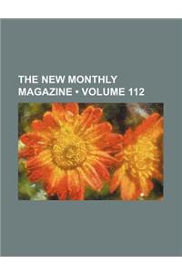 The New Monthly Magazine (Volume 112)