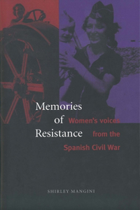 Memories of Resistance: Women`s Voices from the Spanish Civil War