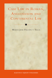 Case Law in Roman, Anglosaxon and Continental Law