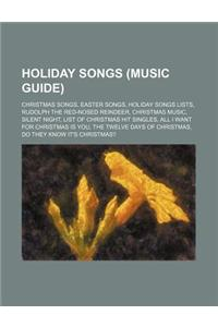 Holiday Songs (Music Guide): Christmas Songs, Easter Songs, Holiday Songs Lists, Rudolph the Red-Nosed Reindeer, Christmas Music, Silent Night