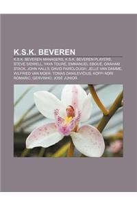 K.S.K. Beveren: K.S.K. Beveren Managers, K.S.K. Beveren Players, Steve Sidwell, Yaya Toure, Emmanuel Eboue, Graham Stack, John Halls