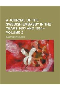 A Journal of the Swedish Embassy in the Years 1653 and 1654 (Volume 2)