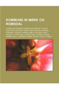 Kommune in More Og Romsdal: Ehemalige Kommune in More Og Romsdal, Molde, Vanylven, Alesund, Heroy, Kristiansund, Midsund, Surnadal, Skodje