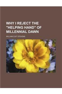 Why I Reject the Helping Hand of Millennial Dawn