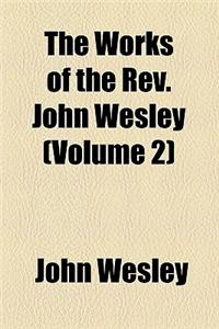 The Works of the REV. John Wesley Volume 2