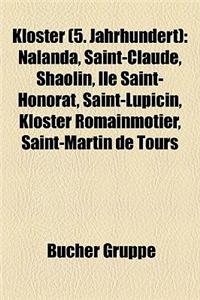 Kloster (5. Jahrhundert): Nalanda, Saint-Claude, Shaolin, Le Saint-Honorat, Saint-Lupicin, Kloster Romainmtier, Saint-Martin de Tours